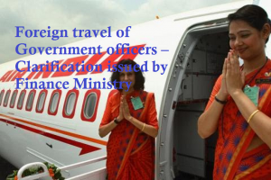 Foreign travel of Government officers – Clarification issued by Finance Ministry