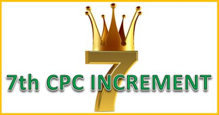 7TH CPC INCREMENT