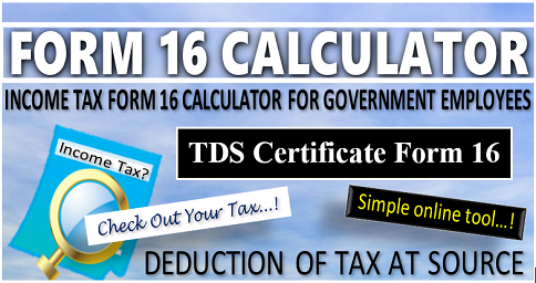 INCOME TAX FORM 16 CALCULATOR FOR GOVERNMENT EMPLOYEES