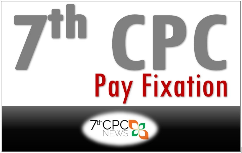 7th pay commission pay fixation benefit ratio