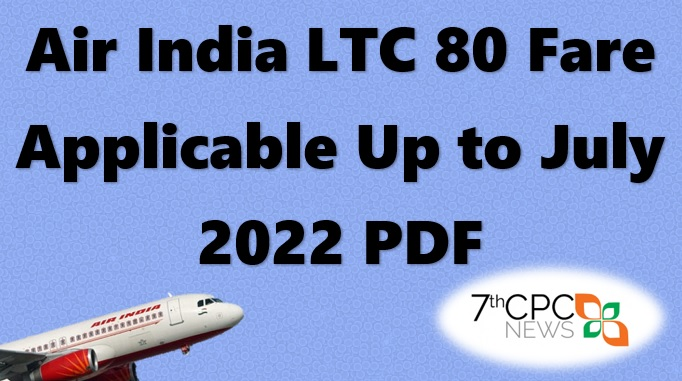 Air India LTC 80 Fare Applicable Up to July 2022 PDF